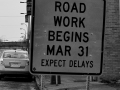 Sign: Road Work Begins March 31st