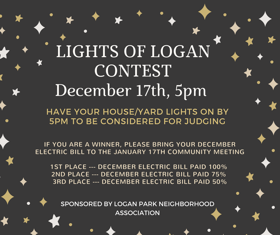Lights of Logan Contest December 17th 5pm Have your house lights on by 5pm to be considered for judging