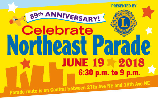 Northeast Parade, June 19th 6:30 -9 pm.  Spend a late afternoon or an early evening at the 89th Annual Celebrate Northeast Parade. There are many volunteer opportunities and a variety of times available so gather your family, friends or co-workers and be a part of this great community tradition.